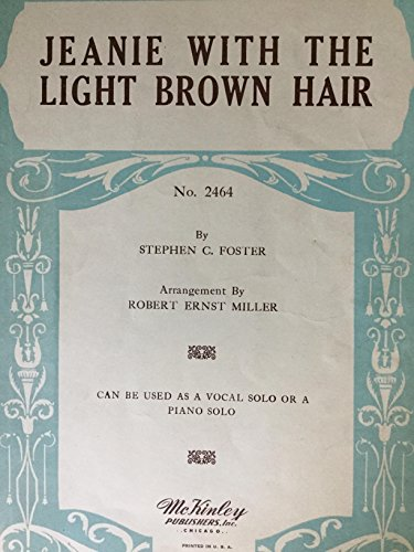 Jeanie With the Light Brown Hair No. 2464 - (Can be used as a vocal solo or a piano solo)