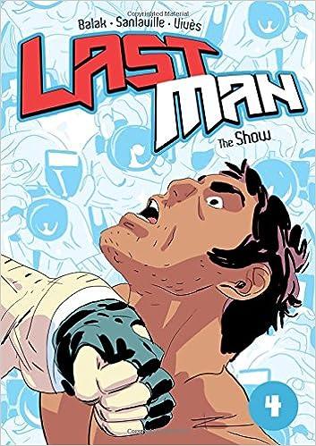 Last Man: The Show: Bastien Vivès, Michaël Sanlaville, Balak ...