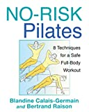 No-Risk Pilates, Blandine Calais-Germain and Bertrand Raison, 1594774439