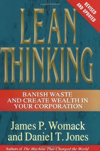 Lean Thinking: Banish Waste and Create Wealth in Your Corporation, Revised and Updated from Free Press