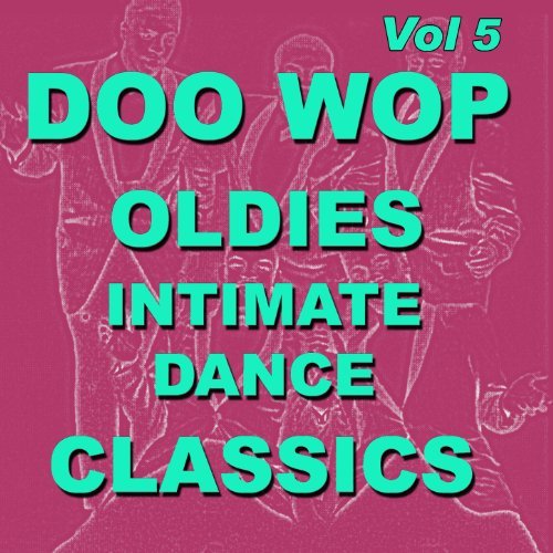 Doo Wop Oldies Intimate Dance ...