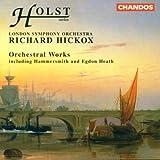 Holst: Egdon Heath, Hammersmith, Fugal Overture, Somerset Rhapsody, Etc
