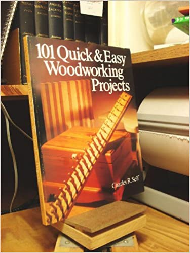 101 Quick Easy Woodworking Projects Charles R Self