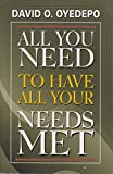 img - for All You Need To Know To Have All Your Needs Met book / textbook / text book