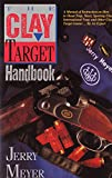 The Clay Target Handbook, Jerry Meyer, 1558214151