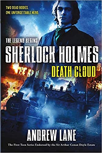 Death Cloud (Sherlock Holmes: The Legend Begins): Andrew Lane