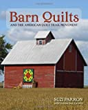 Barn Quilts and the American Quilt Trail Movement, Suzi Parron and Donna Sue Groves, 0804011389