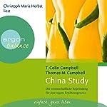 China Study: Die wissenschaftliche Begründung für eine vegane Ernährungsweise   T. Colin Campbell,Thomas M. Campell