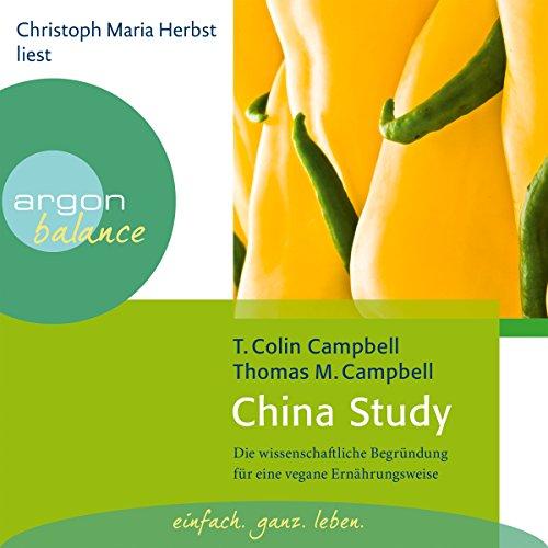 China Study: Die wissenschaftliche Begrndung fr eine vegane Ernhrungsweise