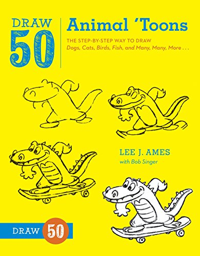 Draw 50 Animal 'Toons: The Step-by-Step Way to Draw Dogs, Cats, Birds, Fish, and Many, Many, - To Ways Draw Easy