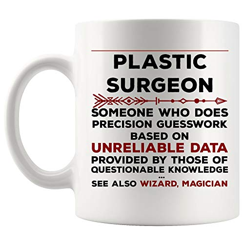 Definition Meaning Plastic Surgeon Mug Best Coffee Cup Gift Precision Gesswork Base On Unreliable Data   Funny Gift Mom Dad Graduation Future Student Most Awesome Mother Father