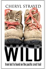 Wild: From Lost to Found on the Pacific Crest Trail (Thorndike Biography) by Cheryl Strayed (2013-04-05) Hardcover