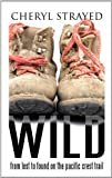 Wild: From Lost to Found on the Pacific Crest Trail (Thorndike Biography) by Cheryl Strayed (2013-04-05)