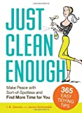 img - for Just Clean Enough: Home Organization in an Imperfect World by I.B. Caruso (2010-12-16) book / textbook / text book