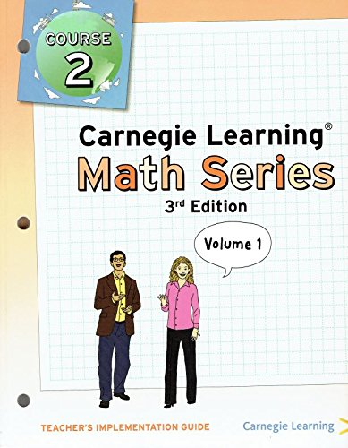Carnegie Learning Math Series Course 2, Teacher's Implementation Guide, Volume 1, 3rd Edition, 9781609725921, 1609725921, 2011 (Carnegie Learning Math Series Course 3 Volume 1)