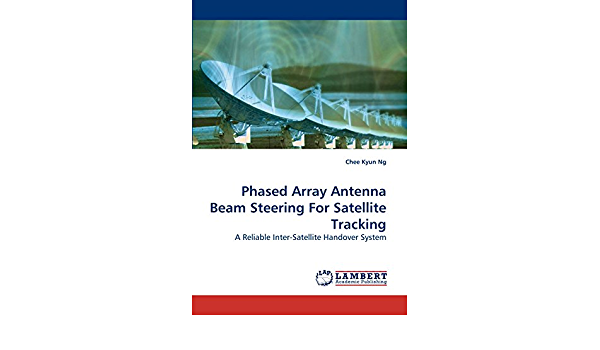 Phased Array Antenna Beam Steering For Satellite Tracking: A ...