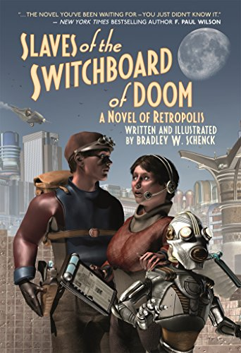 Slaves of the Switchboard of Doom: A Novel of Retropolis ()