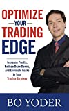 img - for Optimize Your Trading Edge: Increase Profits, Reduce Draw-Downs, and Eliminate Leaks in Your Trading Strategy by Bo Yoder (2008-01-02) book / textbook / text book