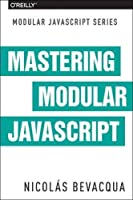 Mastering Modular JavaScript Front Cover