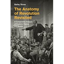The Anatomy of Revolution Revisited: A Comparative Analysis of England, France, and Russia