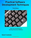 Practical Software Development Techniques 3rd Edition, Edward Crookshanks, 1479276669