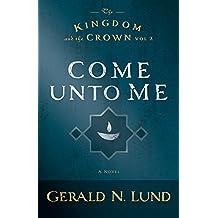 The Kingdom and the Crown, Volume 2: Come Unto Me
