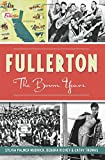 Fullerton:: The Boom Years