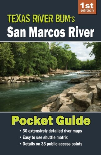 San Marcos River Pocket Guide (Texas River Bum Paddling Guides) (Volume - Texas Marcos San