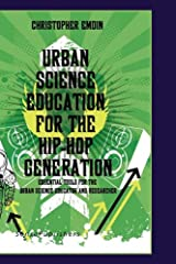 Urban Science Education for the Hip-Hop Generation (Cultural and Historical Perspectives on Science Education /)