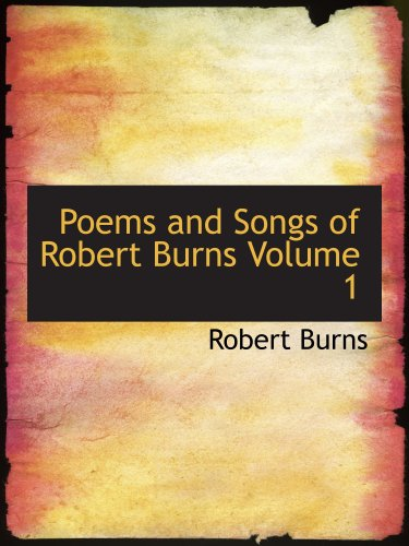 Download Poems and Songs of Robert Burns  Volume 1 ebook