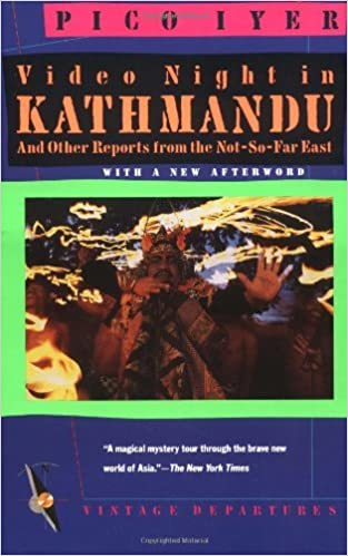 Book Video Night in Kathmandu: And Other Reports from the Not-So-Far East by Pico Iyer (1989-06-18)