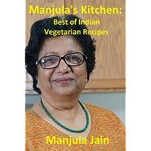 Manjula's Kitchen: Best of Indian Vegetarian Recipes
