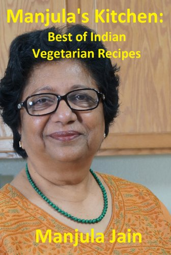Manjula's Kitchen: Best of Indian Vegetarian Recipes