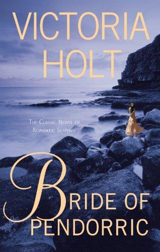 Bride of Pendorric: The Classic Novel of Romantic Suspense