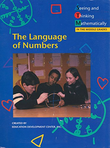THE LANGUAGE OF NUMBERS (Seeing and Thinking Mathematically in the Middle Grades, 1)
