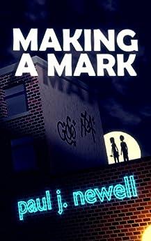 Making a Mark (Harlyn Quaye Book 1) by [Newell, Paul J.]