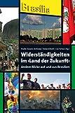 img - for Widerst ndigkeiten im  Land der Zukunft : Andere Blicke auf und aus Brasilien (German Edition) book / textbook / text book