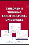 Children's Thinking about Cultural Universals, Brophy, Jere and Alleman, Janet, 0805848940
