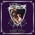 If My Heart Could See You Audiobook by Sherry Ewing Narrated by Marian Hussey