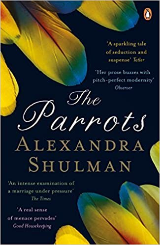 Book The Parrots by Alexandra Shulman (2016-04-28)