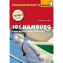 101 Hamburg - Reiseführer von Iwanowski: Geheimtipps- und Topziele (Iwanowski's 101) (German Edition)