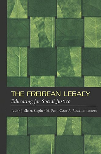 The Freirean Legacy: Educating for Social Justice (Counterpoints)