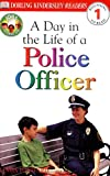 img - for A Day in a Life of a Police Officer (Level 1: Beginning to Read) book / textbook / text book