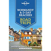 Lonely Planet Normandy & D-Day Beaches Road Trips 2nd Ed.: 2nd Edition