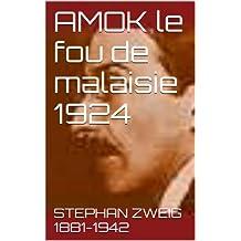AMOK le fou de malaisie  1924 (French Edition)
