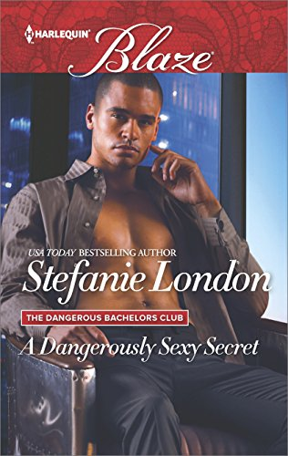 A Dangerously Sexy Secret by Stefanie London