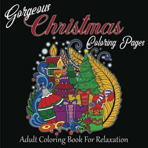 Gorgeous Christmas Coloring Pages / Adult Coloring Book For Relaxation: It's Fun, Fabulous & Festive With Beautiful Christmas Tree Ornaments, Santa, Bells, Sleighs, Candles, Presents & More! (Bells Colouring Pages Christmas)