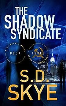 The Shadow Syndicate: (A J.J. McCall Novel) by [Skye, S.D.]