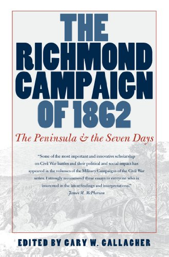 the-richmond-campaign-of-1862-the-peninsula-and-the-seven-days-military-campaigns-of-the-civil-war