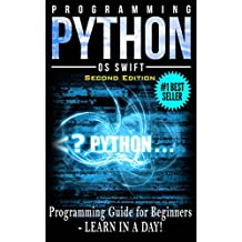 PYTHON: Python Programming: Programming Guide For Beginners: LEARN IN A DAY! (Python Programming, Javascript, App Design, PHP, SQL, Python)
